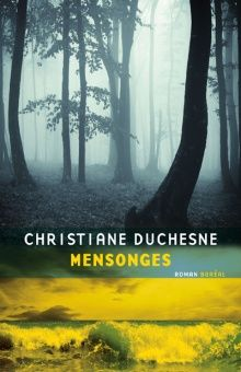 Mensonges de Christiane Duchesne Editions du Boreal « Une histoire très touchante. Un roman absolument charmant, fort bien écrit. Les dialogues sont savoureux. Un moment de bonheur garantie. »...