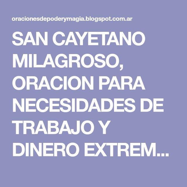 SAN CAYETANO MILAGROSO, ORACION PARA NECESIDADES DE TRABAJO Y DINERO EXTREMAS Y URGENTES