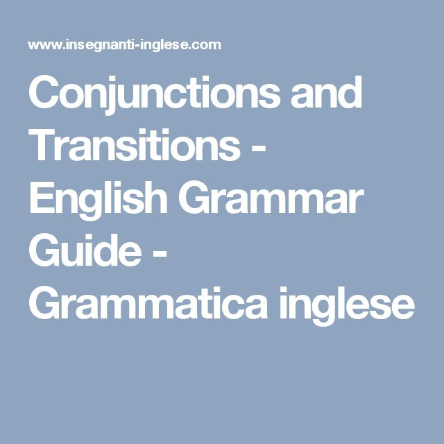 Conjunctions and Transitions - English Grammar Guide - Grammatica inglese