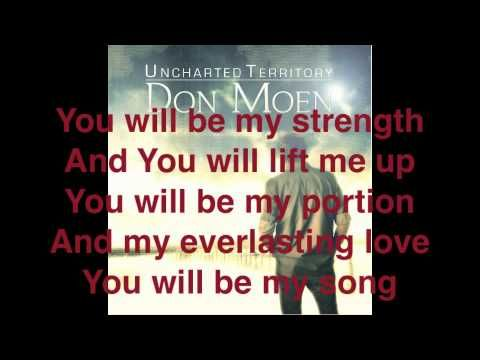 Don Moen - You Will Be My Song w/ Lyrics