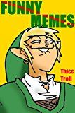 Memes: 3000 BEST OF BEST Biggest Funniest Ultimate Memes Jokes FAILS Super Star (Funny Books Harry FREE Stories) Zelda Zombie Wars Apocalypse! Dog Cat Potter Dank Jokes TREK 2017 18 poop blush by Memes (Author) #Kindle US #NewRelease #Crafts #Hobbies #Home #eBook #ad