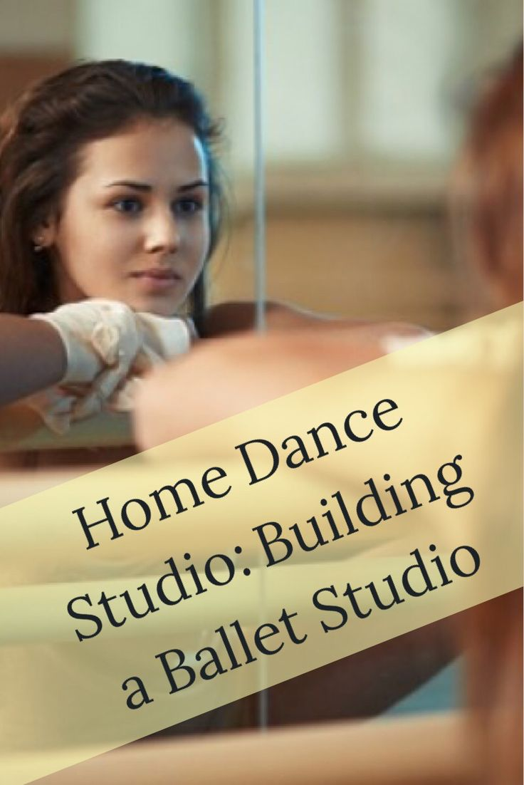 Home Dance Studio: Building a Ballet Studio