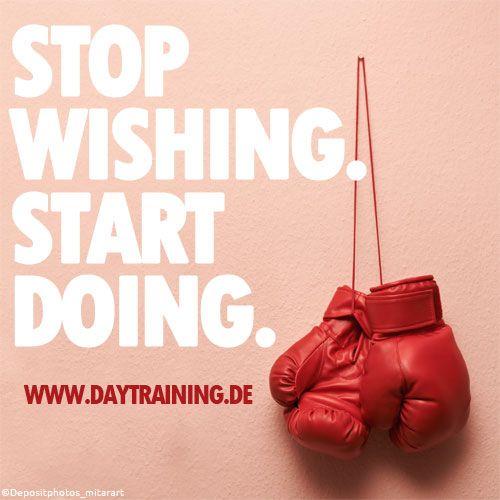 Stop wishing. Start doing. #Daytraining #Fitness #Training #Abnehmen #Diaet #Motivation