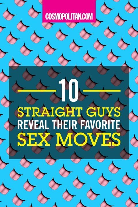 10 Straight Guys Reveal Their Favorite Sex Moves