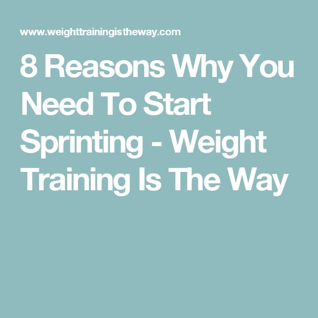 8 Reasons Why You Need To Start Sprinting - Weight Training Is The Way