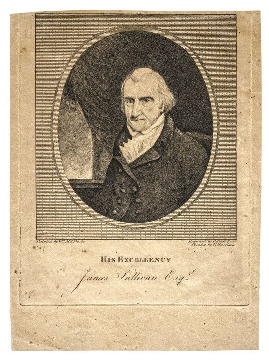 """c. 1808 Engraving of """"His Excellency James Sullivan"""". c. 1808, Engraving of """"His Excellency James Sullivan,"""" Governor of Massachusetts, Engraved by Gilbert Fox, from the Painting by Wm. MS Doyle, and"""