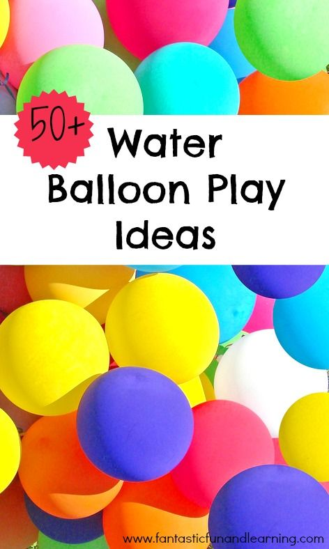 50+ Water Balloon Play Ideas for Kids...let the summer fun begin!