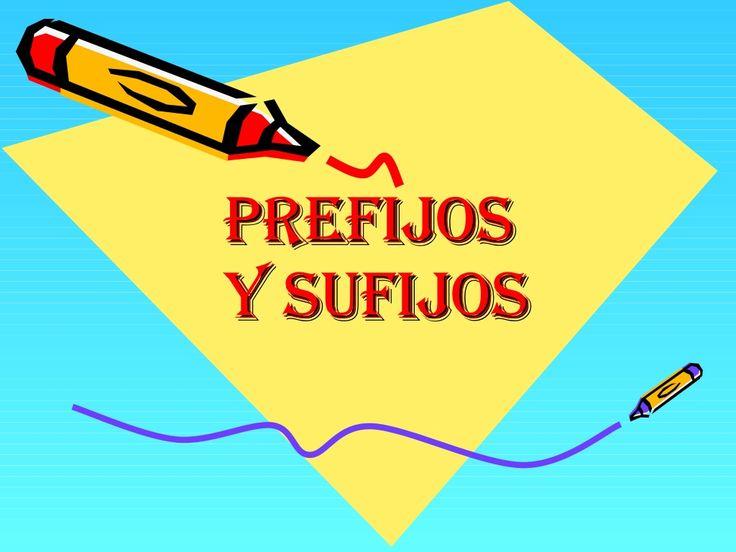 Prefijos Y Sufijos by Sussanna via slideshare