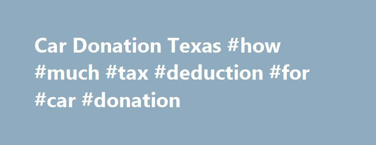 Car Donation Texas #how #much #tax #deduction #for #car #donation http://bank.nef2.com/car-donation-texas-how-much-tax-deduction-for-car-donation/  # Donation Tax Calculator Canada Calculate the tax implications of your IRA contributions with TurboTax s free IRA tax calculator. Easily estimate how much you can invest in an IRA towards your a consequence of Canadian government tax policies that have supported charitable giving This guide provides an overview of donation strategies and income…