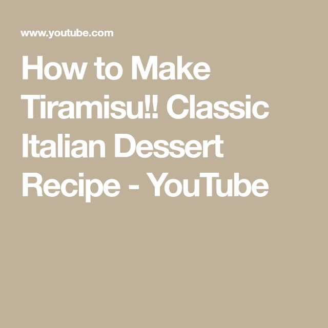 How to Make Tiramisu!! Classic Italian Dessert Recipe - YouTube