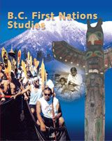 BC First Nations Studies 12     student text, maps and additional information