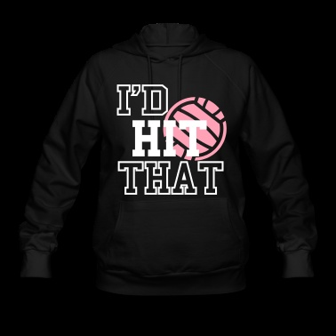 I'd Hit That Volleyball Hoodie | Spreadshirt. I NEED THIS.