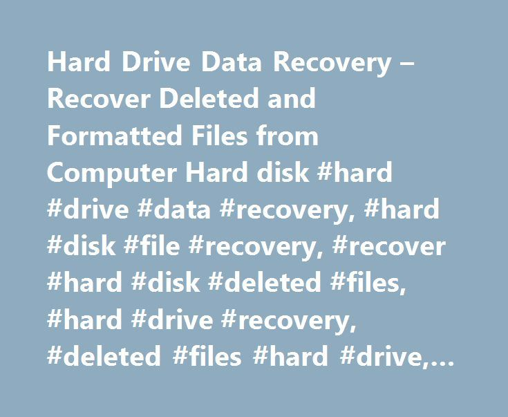 Hard Drive Data Recovery – Recover Deleted and Formatted Files from Computer Hard disk #hard #drive #data #recovery, #hard #disk #file #recovery, #recover #hard #disk #deleted #files, #hard #drive #recovery, #deleted #files #hard #drive, #recover #files #hard #disk http://italy.nef2.com/hard-drive-data-recovery-recover-deleted-and-formatted-files-from-computer-hard-disk-hard-drive-data-recovery-hard-disk-file-recovery-recover-hard-disk-deleted-files-hard-drive-re/  # home >> Data Recovery…