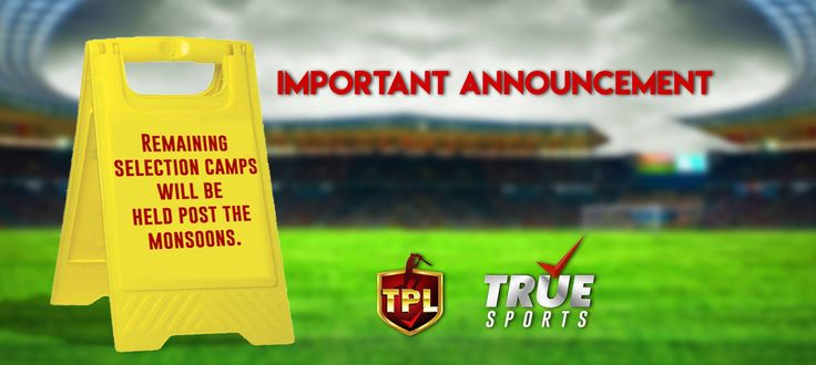 Major Announcement for TPL Selection Camp! The monsoons of Maharashtra is known to everyone and that's why TPL team has decided to hold the remaining selection camps - Nasik, Kolhapur, Solapur, Nagpur, Aurangabad after THE MONSOONS.  #ZahirRana