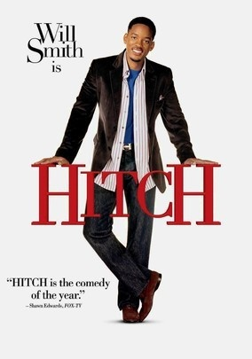 "Hitch (2005) - Loved Will Smith's role as a professional ""date doctor"" who coaches other men in the art of wooing women. Very funny movie."
