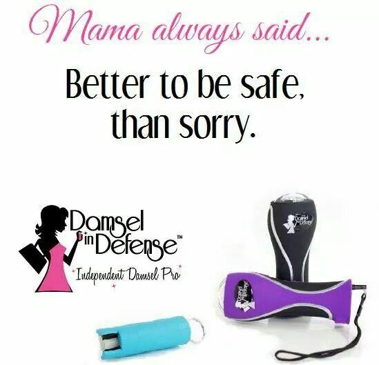 Mama Always Said.... Damsel in Defense has got your back! http://www.mydamselpro.net/pro12617 #StunGun #PepperSpray #Hermergency
