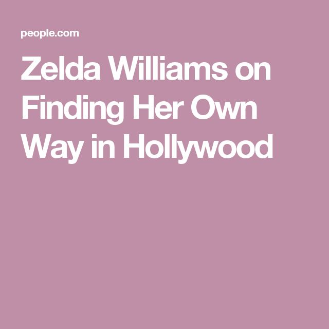 Zelda Williams on Finding Her Own Way in Hollywood