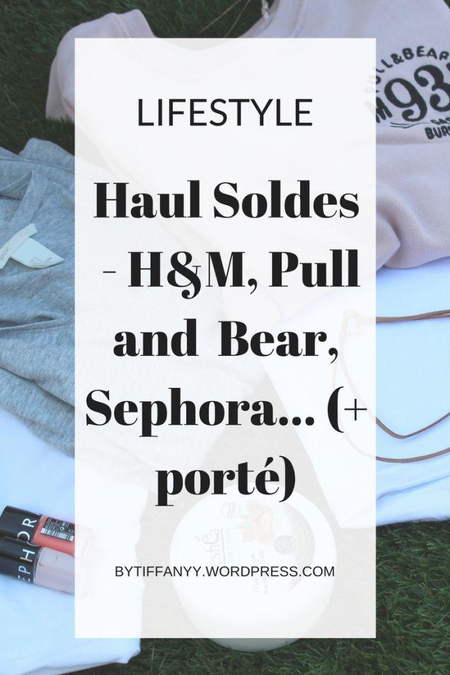 haul soldes H&m pull and bear sephora + porte
