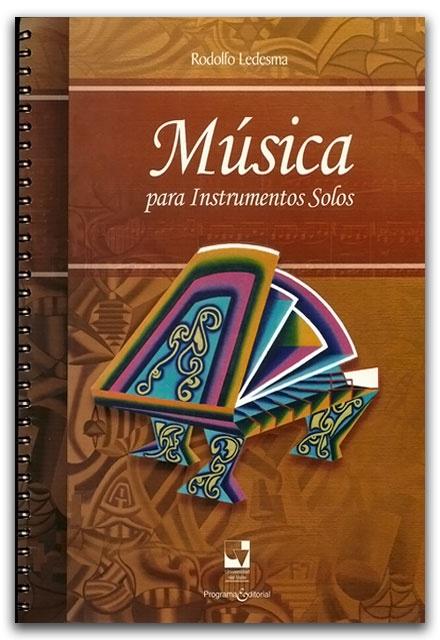 Música para instrumentos solos. Incluye CD – Rodolfo Ledesma – Universidad del Valle     http://www.librosyeditores.com/tiendalemoine/2624-musica-para-instrumentos-solos-incluye-cd.html    Editores y distribuidores.