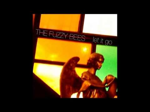 The Fuzzy Bees - Let It Go (Audio)