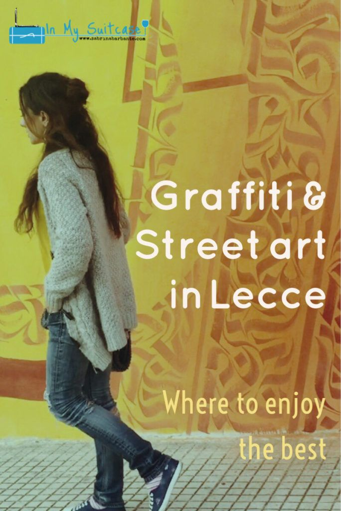 Graffiti & Street art in Lecce: where to go to enjoy the best | In My Suitcase