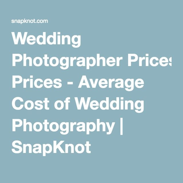 17 best ideas about cost of wedding on pinterest cheap for Average wedding photographer