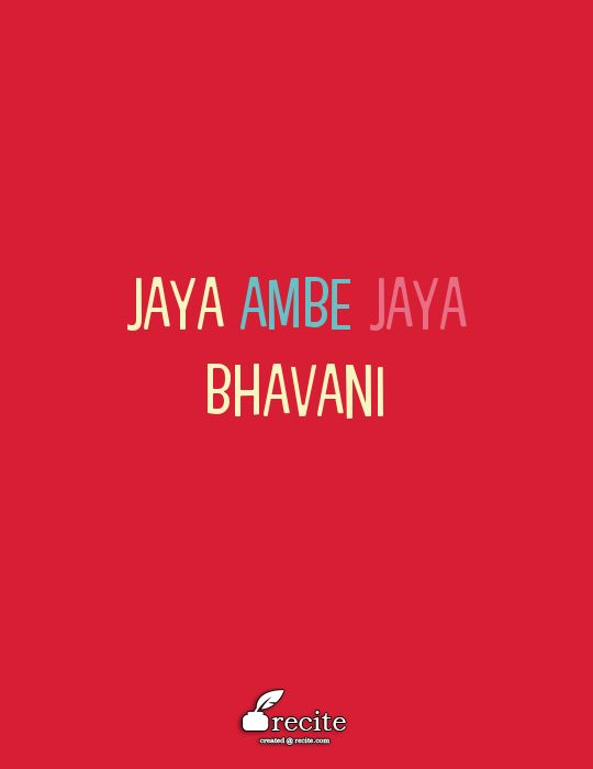 JAYA AMBE JAYA BHAVANI - Quote From Recite.com #RECITE #QUOTE
