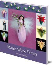 Christine Schäfer; Translated by Bernadette Duncan; Photography by Stefan Schäfer - Magic Wool Fairies