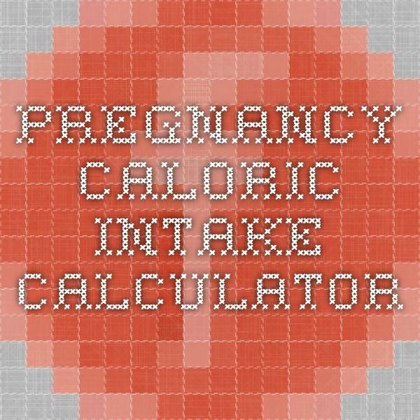 Pregnancy Caloric Intake Calculator