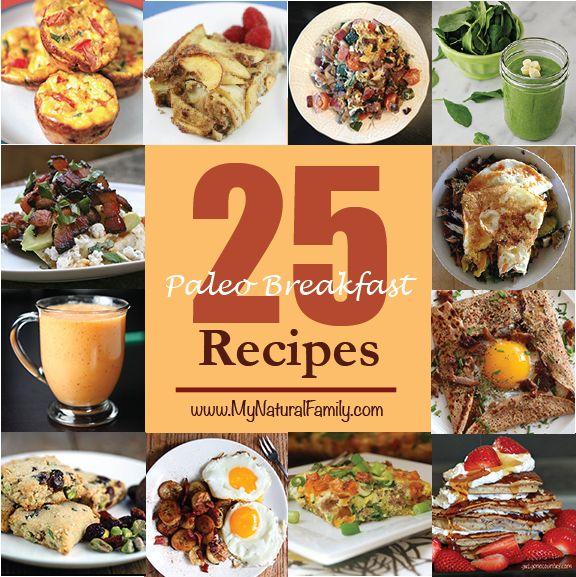 25 Paleo Breakfast Ideas on MyNaturalFamily.com     #food #paleo #recipe