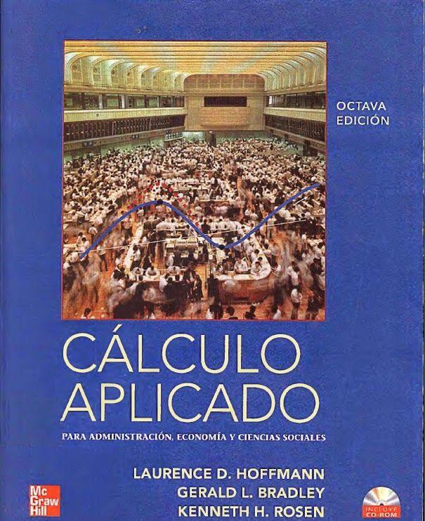 Calculo Aplicado - Ciencias Sociales - Laurence Hoffmann - PDF - Español  http://helpbookhn.blogspot.com/2015/03/calculo-aplicado-ciencias-sociales-Laurence-hoffmann.html