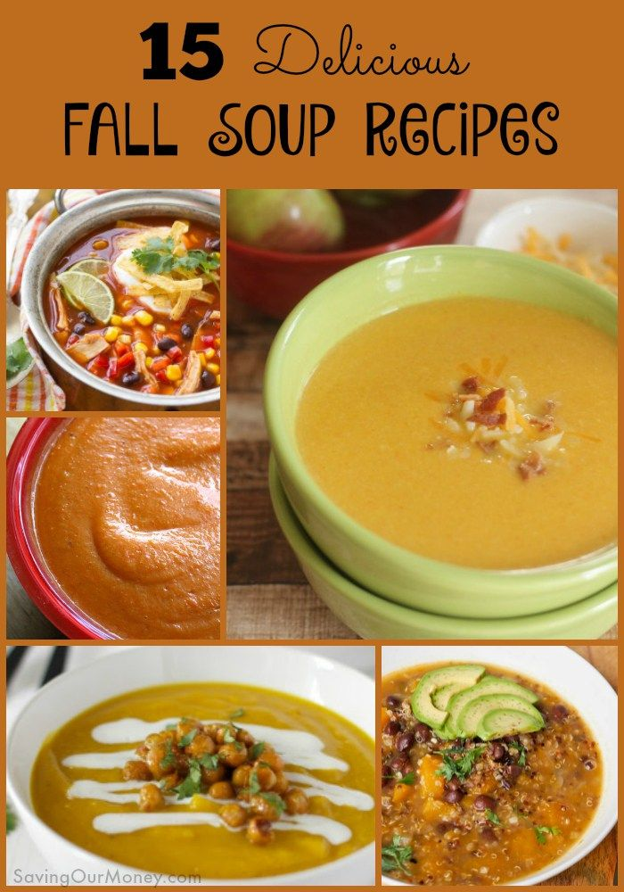 15 Delicious Fall Soup Recipes to Warm You Up