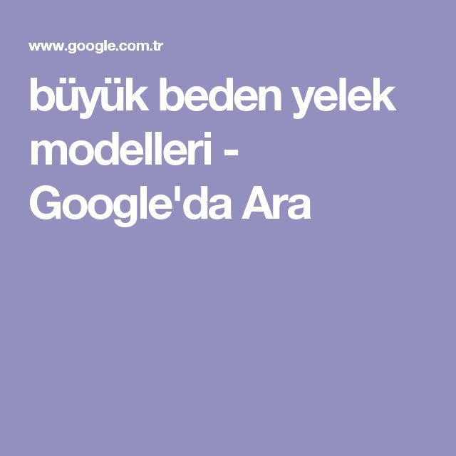 büyük beden yelek modelleri - Google'da Ara