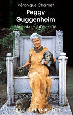 PEGGY GUGGENHEIM, UN FANTASME D'ETERNITE : Peggy Guggenheim (1898-1979) fut toute sa vie en quête de beauté absolue. Riche héritière d'un père disparu prématurément dans le naufrage du Titanic, elle fut certes une grande prêtresse de l'art contemporain... www.artismirabilis.com/actualite-litteraire-et-musicale/LYON/2013/Peggy-Guggenheim-un-fantasme-d-eternite-Veronique-Chalmet.html www.artismirabilis.com/actualite-litteraire-et-musicale/LYON/archives/2013.html artismirabilis.com
