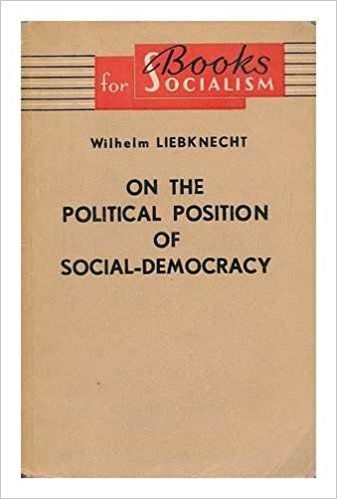 On the Political Position of Social-Democracy Particularly with Respect to the Reichstag, No Compromises, No Election Deals, the Spider and the Fly / Wilhelm Liebknecht: Amazon.co.uk: Wilhelm (1826-1900) Liebknecht: Books