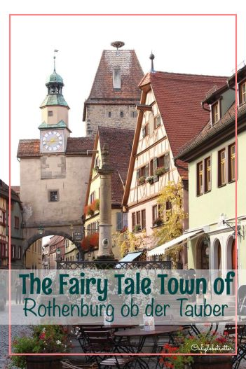 The Fairy Tale Town of Rothenburg ob der Tauber, Bavaria, Germany - California Globetrotter