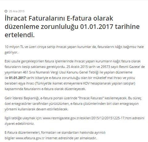 İhracat Faturalarını E-fatura olarak düzenleme zorunluluğu 01.01.2017 tarihine ertelendi.