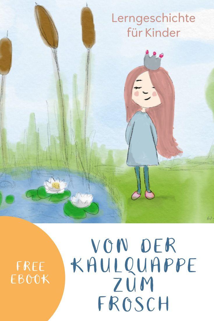Prinzessin Blaublüte lernt: Von der Kaulquappe zum Frosch. (Lerngeschichte)