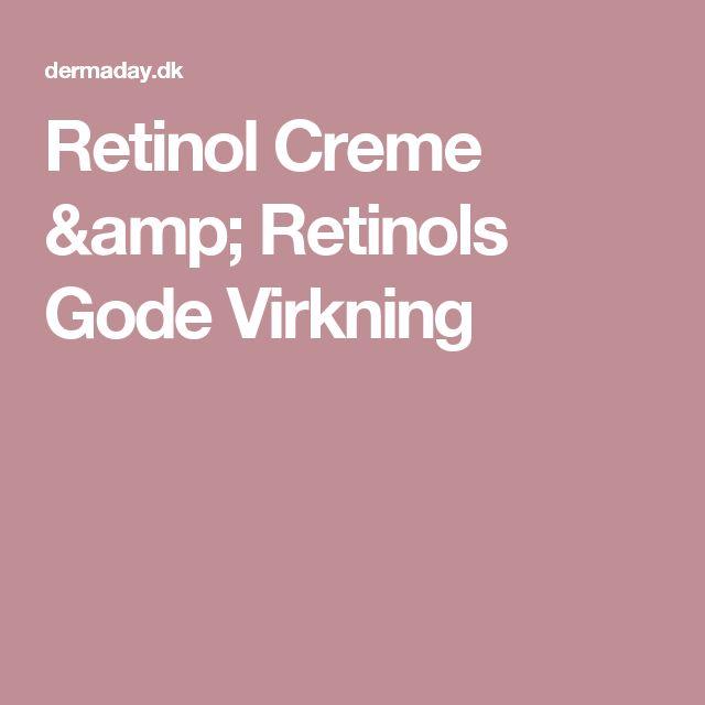 Retinol Creme & Retinols Gode Virkning