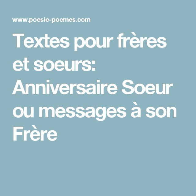 les 25 meilleurs citations d 39 anniversaire de fr re sur pinterest citations sur les fr res. Black Bedroom Furniture Sets. Home Design Ideas