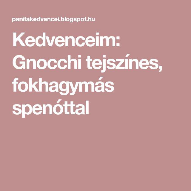 Kedvenceim: Gnocchi tejszínes, fokhagymás spenóttal