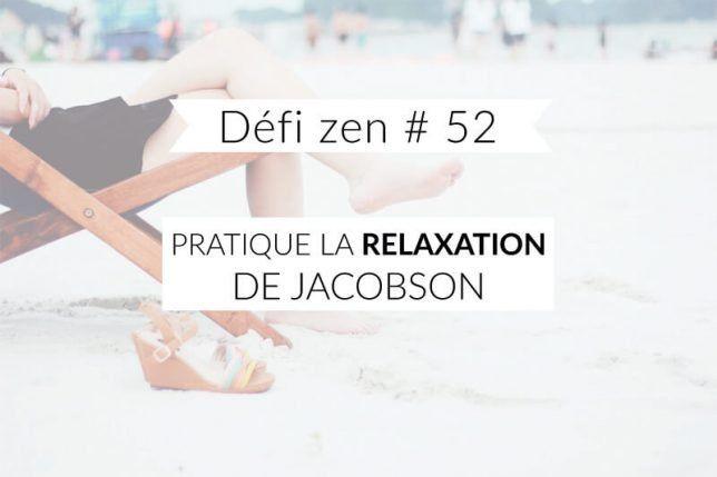 Défi zen #52: Pratique la relaxation de Jacobson - Les défis des filles zen