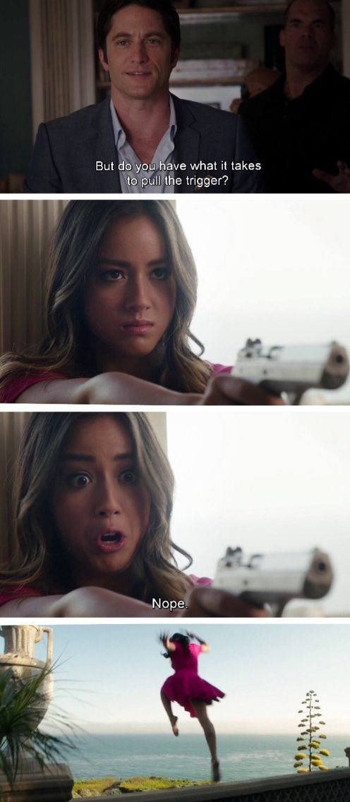 Marvel's Agents of Shield: Look at Skye at the beginning. And then she develops…