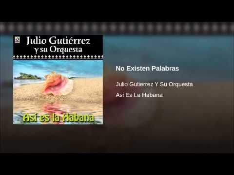 """No Existen Palabras""  - JULIO GUTIERREZ"