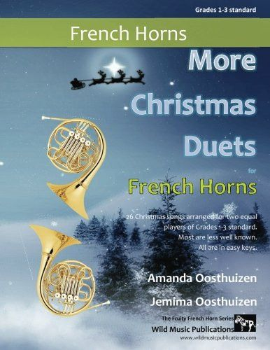 More Christmas Duets for French Horns: 26 Traditional Christmas Songs arranged especially for two eq