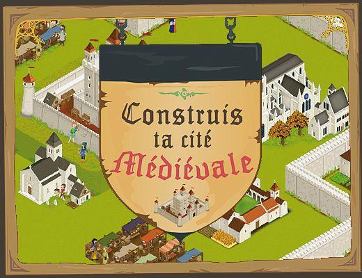 Construis ta cité médiévale. http://education.francetv.fr/serious-game/construis-ta-cite-medievale-o26856