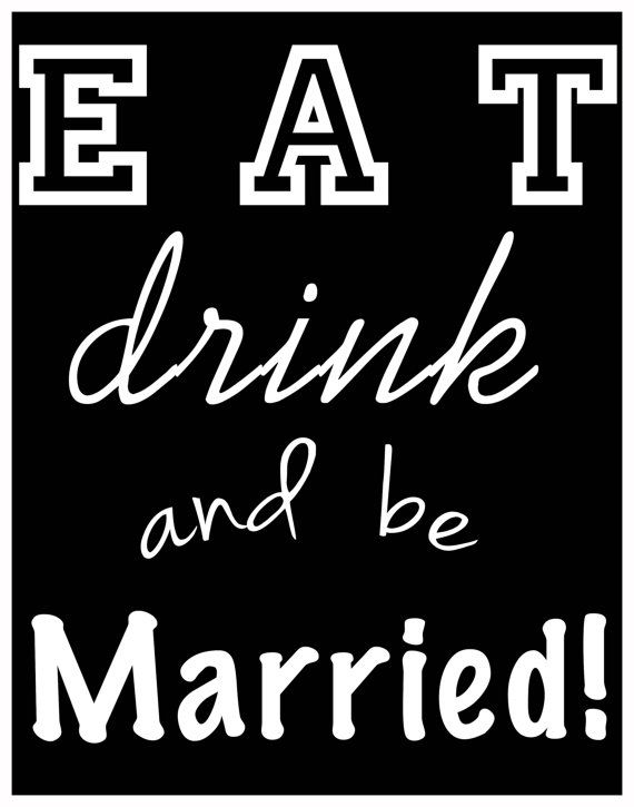 Eat Drink and be Married. 11x14 printable by GoToGirlSignDesigns, $15.00