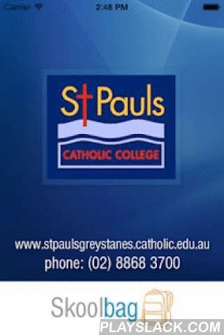 St Pauls Greystanes  Android App - playslack.com ,  Pauls Catholic College Greystanes Skoolbag App for parent and student community. Download this App to be kept up to date with everything that is happening at SPCCG. It features Events, News, School Enews Newsletters, Documents, and push notification alerts direct from the school.