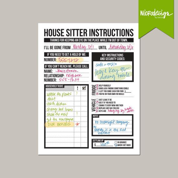 Heres a fun and practical form for you to leave important info all in one spot for your house sitter. There is space for your contact phone number, a back up contact in case of emergencies, security codes and key instructions. List household tasks, and they can be checked right off on the form. Include special instructions about the food in your pantry or fridge, and your vehicle. Theres a free space for any other notes (no parties! or dont burn the place down or feed the cat), and a spot to…