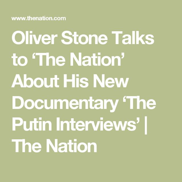 Oliver Stone Talks to 'The Nation' About His New Documentary 'The Putin Interviews'   The Nation